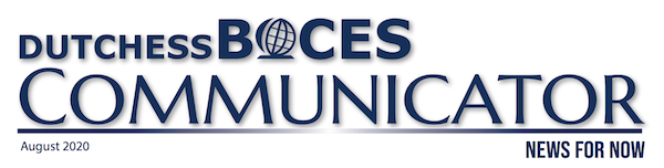 [PIC Masthead for The Dutchess BOCES Communicator August 2020 Publication