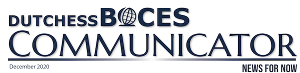 [PIC] Dutchess BOCES Communicator Banner for the December 2020 Edition