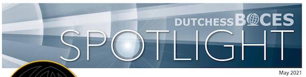 [PIC] May 2021 Dutches BOCES Spotlight Masthead